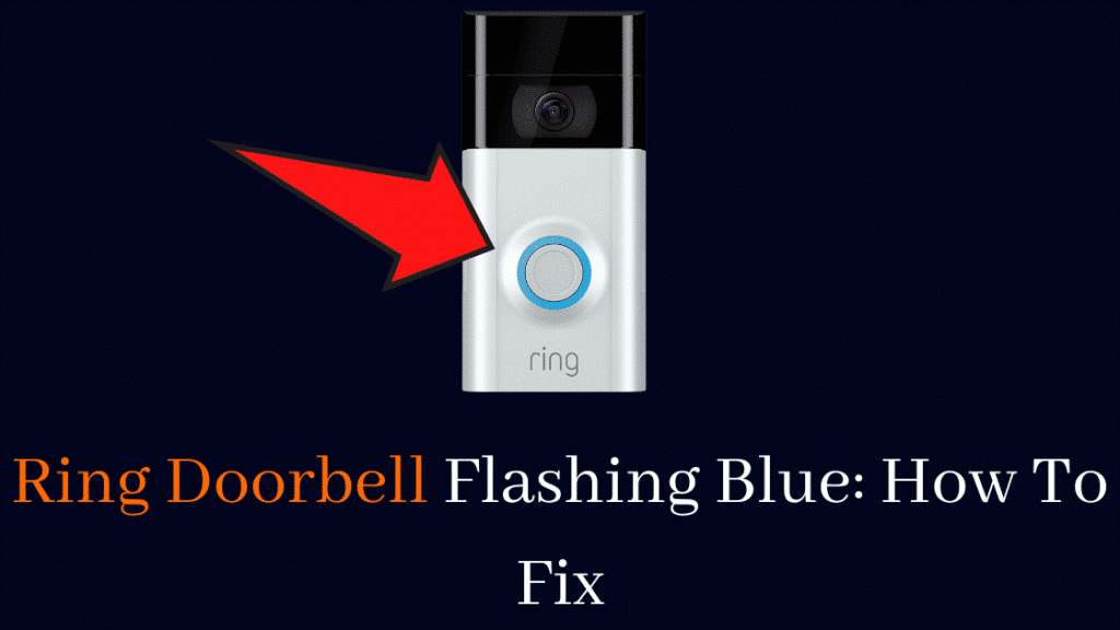 What Should Be Done If Ring Doorbell Flashes Blue